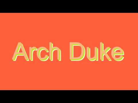 How to Pronounce Arch Duke