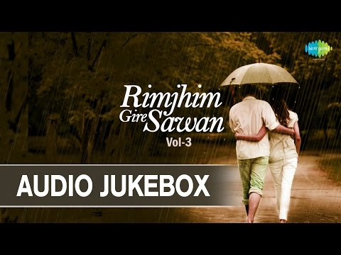 Best Rain Songs | Rimjhim Gire Sawan - Volume 3 | Hindi Monsoon Songs | Audio Jukebox