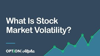 What Is Stock Market Volatility?