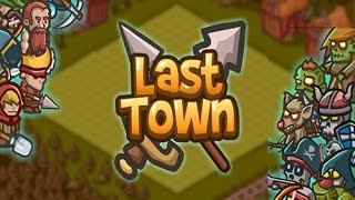 Last Town gameplay Walkthrough