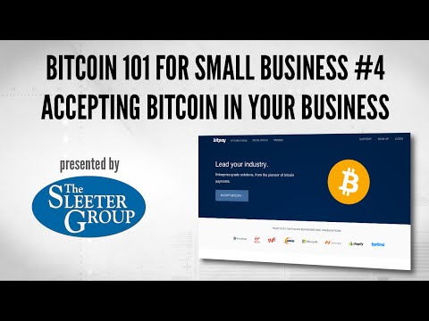 Bitcoin 101 for Small Business Pt 4 – Accepting Bitcoin in Your Business