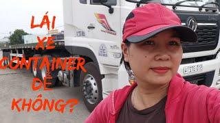 Nữ tài xế lái xe container siêu đỉnh tại sài gòn. Only one female container driver in VNA#49
