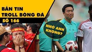 Bản tin Troll Bóng Đá số 166: O.Việt Nam về nước và những biến động của Premier League