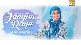 Sheryl Shazwanie - Jangan Ragu (Baby Baby I Love You) (Official Music Video)