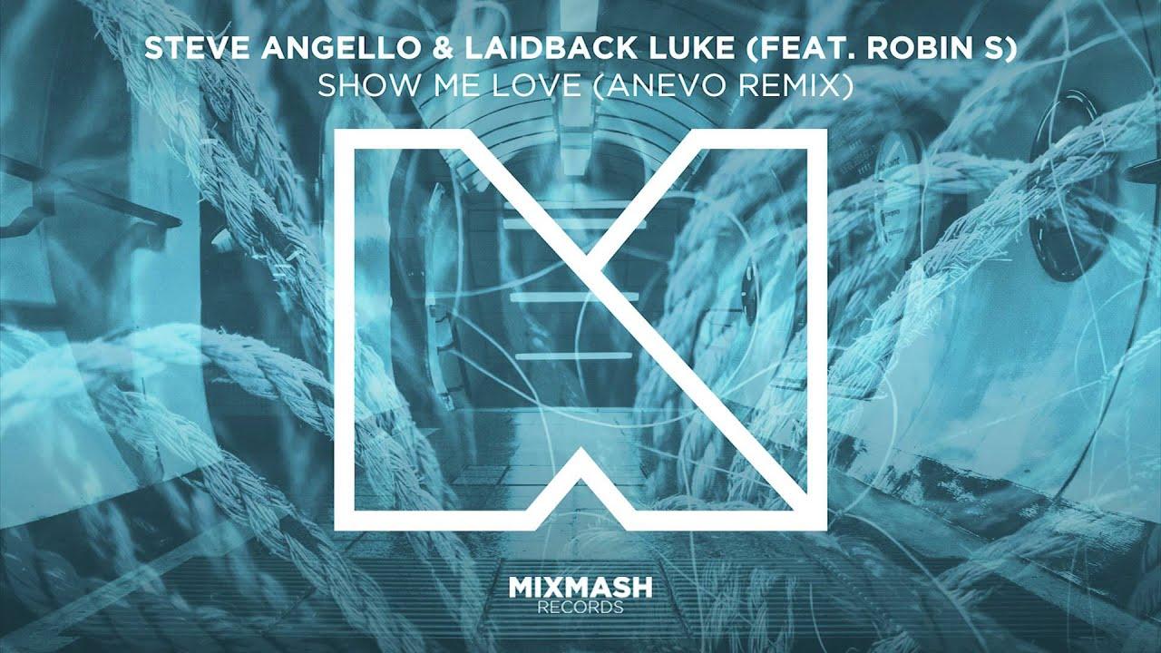 Show Me Love (Anevo Remix) - Steve Angello & Laidback Luke Feat