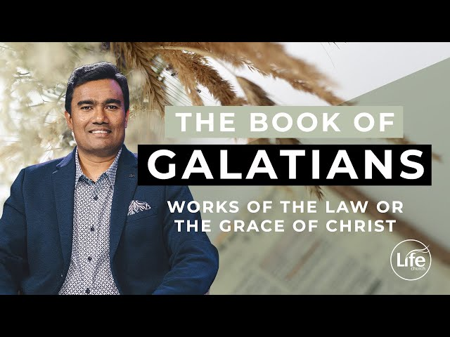 Galatians Part 2 - Works of the Law or the Grace of Christ | Rev Paul Jeyachandran (13/03/16)