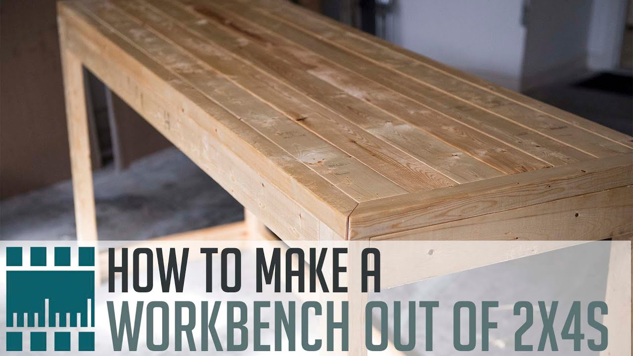 Brand-new How to Make a Workbench Out of 2x4s - YouTube GK05