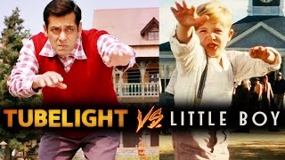 Salman's TUBELIGHT Is Not A Ditto Copy Of Little Boy - Revealed