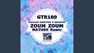 Zoum Zoum (Matush Remix)