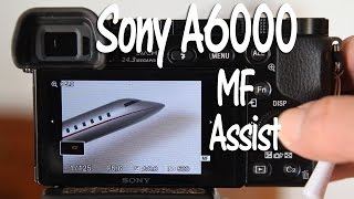 sony a6000 and a6300 manual focus assist tutorial