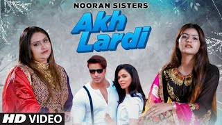 Akh Lardi (Full Song) Nooran Sisters | Nivedita Chandel, Ravinder Kuhar | Latest Punjabi Songs 2020