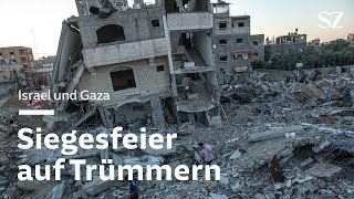Israel und Gaza: Siegesfeier auf Trümmern