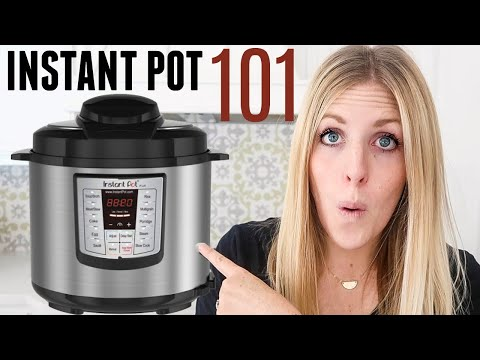 How to Use an Instant Pot – Instant Pot 101 – Beginner? Start HERE!