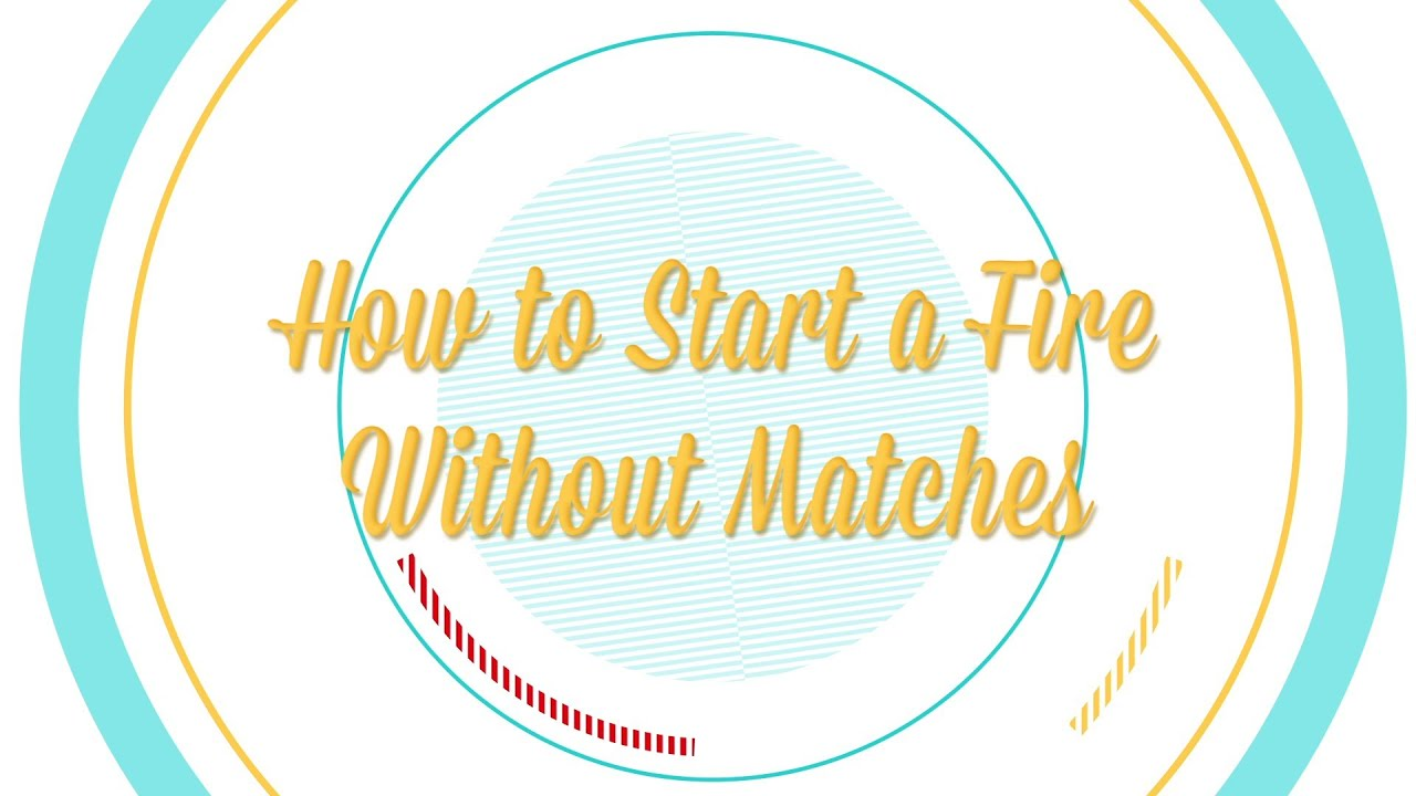 how to start a fire without matches be more interesting pt 3 of 8 youtube. Black Bedroom Furniture Sets. Home Design Ideas