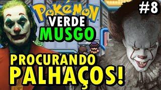 Pokémon Verde Musgo (Detonado - Parte 8) - Onde Estão Os Palhaços e O Binsão