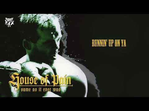 House Of Pain - Runnin' Up On Ya
