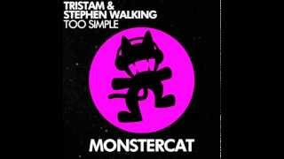 [Drumstep] : Tristam & Stephen Walking - Too Simple [Monstercat Release]
