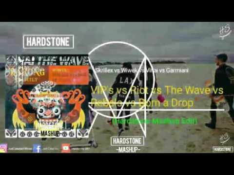 Skrillex x Wiwek x Vinai x Garmiani-VIP's V Riot V The Wave V Rebels V Bom A Drop (Hardstone Mashup)