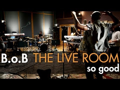 """B.o.B - """"So Good"""" captured in The Live Room"""