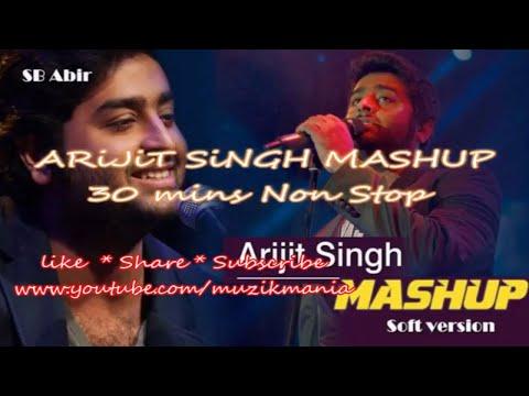 Arijit Singh Mashup || Non Stop 30 Mins || Best of 2016 & 2017