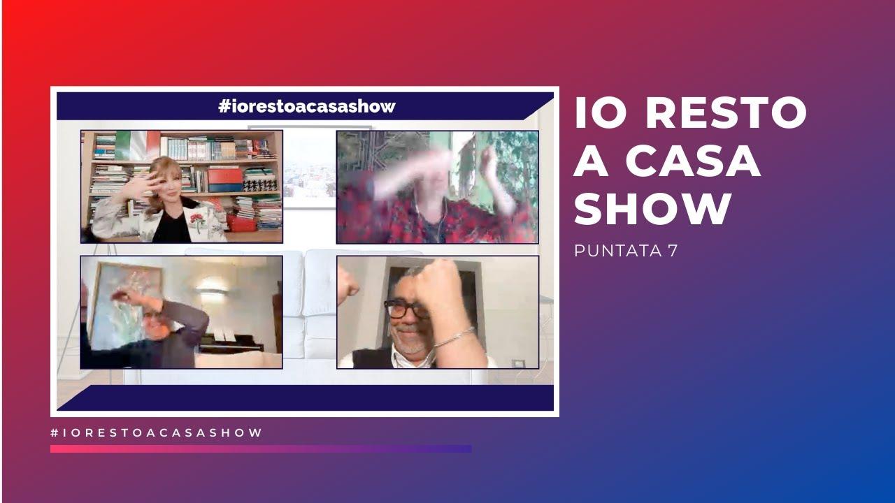 IO RESTO A CASA SHOW PUNTATA 7