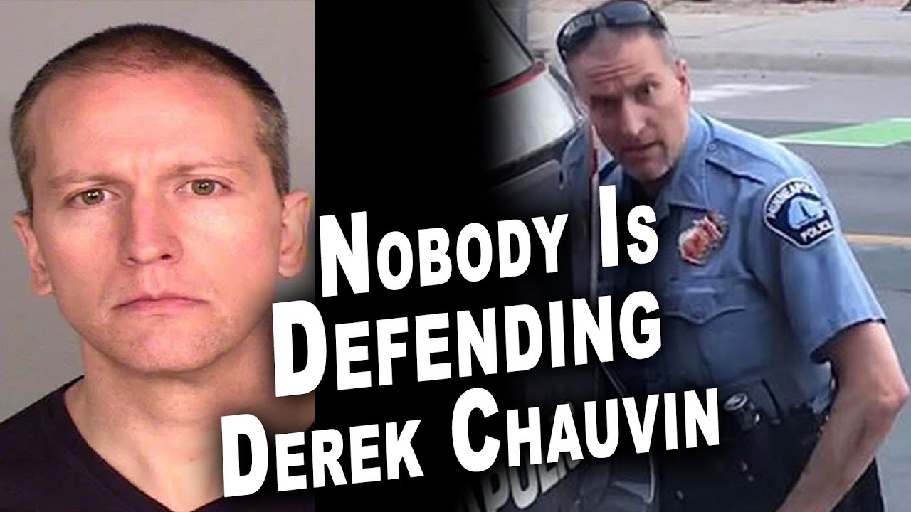 Nobody Is Defending Derek Chauvin Youtube