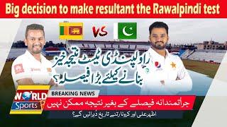 Big decision to make resultant the Rawalpindi test | Pak vs Sri Lanka 2019
