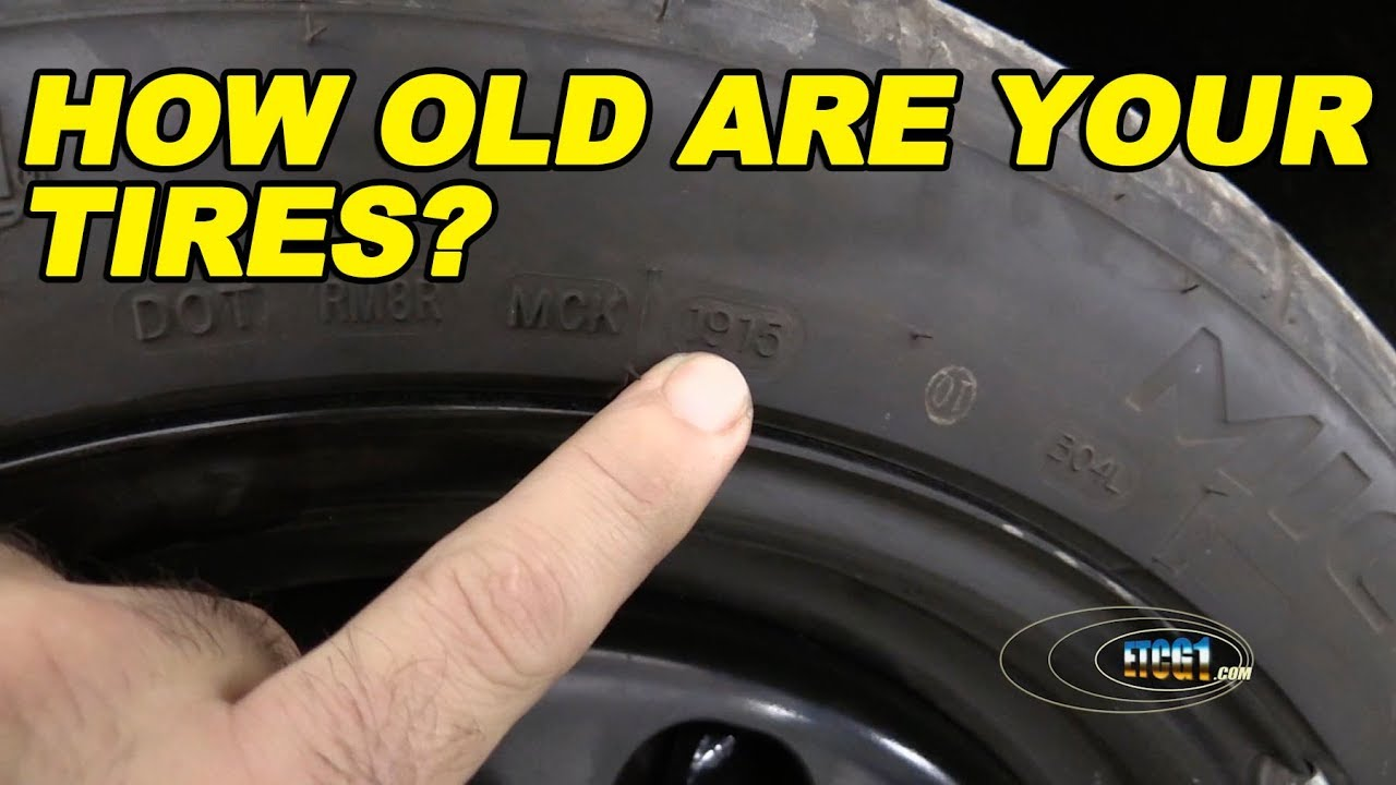 How To Buy Tires >> How Old Are Your Tires