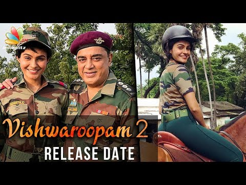 Vishwaroopam 2 Gears Up For Release : Kamal Hassan Controversy Movie Date