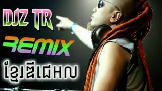 Download Djz TR Remix 2015/Khmer7.net MP3 song and Music Video