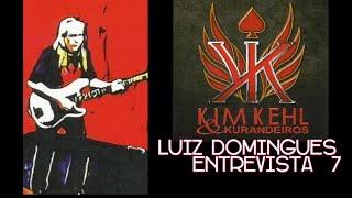 "Luiz Domingues (músico e escritor) - Entrevista #7 - ""Kim Kehl & Os Kurandeiros: Seja Feliz!"""