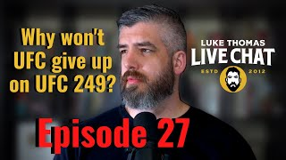 UFC 249 Updates, Khabib-Tony Options, Coronavirus Media Coverage | Live Chat, ep. 27 | Luke Thomas