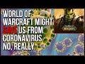 World Of Warcraft Might SAVE Us From Coronavirus Pandemic - No, Seriously