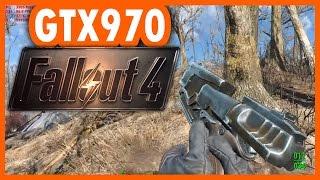 Fallout 4 - GTX 970 & i5 4690K Ultra Settings 1080p