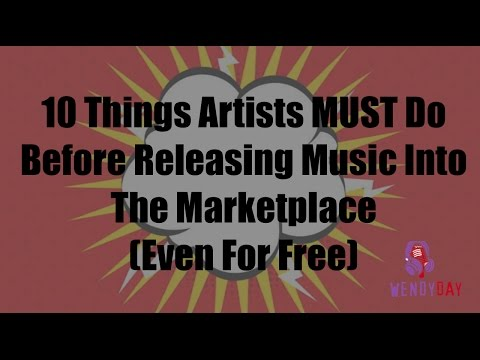 10 Things Artists Must Do Before They Release Music Into The Marketplace | Wendy Day