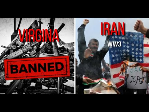 VIRGINIA GUN BAN, IRAN, WW3 EP4
