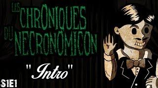 "Les Chroniques du Necronomicon - ""Intro"" - S1E1"