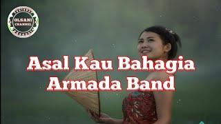 Asal Kau Bahagia - Armada Band ( Lyrics Lagu )