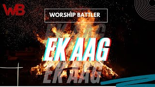Ek Aag Har Dil Mein Audio Video  Hindi Christian Song Worship Battler