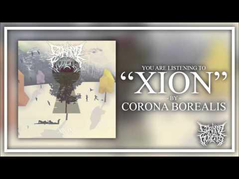 Corona Borealis -  XION | Pure Deathcore Exclusive [2015]
