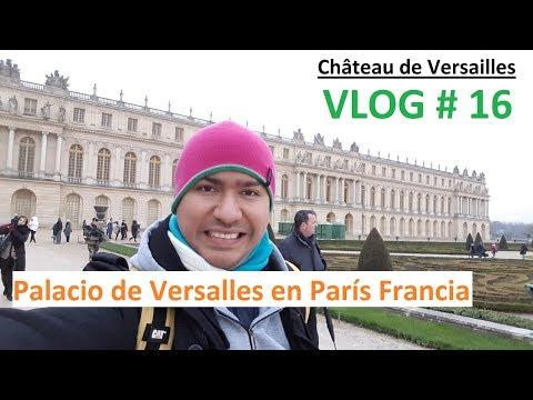 Château de Versailles PALACIO DE VERSALLES EN PARÍS FRANCIA Día 2 VLOG # 16