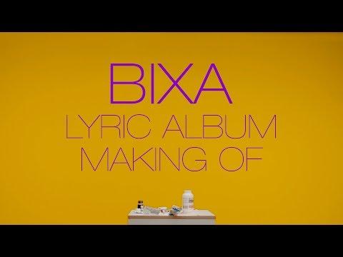 Bixa Lyric Album (Making of Oficial)