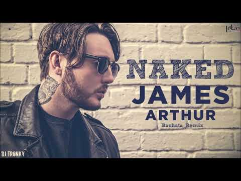 James Arthur - Naked DJ Tronky Bachata Remix