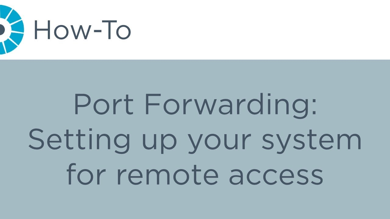 How-To - Port Forwarding: Setting up your system for remote access