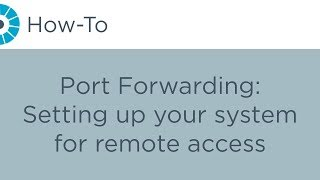 How-To - Port Forwarding: Seтting up your system for remote access