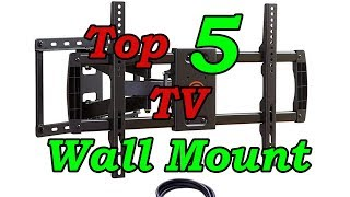 Top 5 Best TV Wall Mount of 2017 - 2018 | Full Motion TV Wall Mount