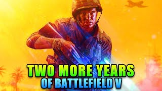 Two More Years Of Battlefield V - What I Want To See