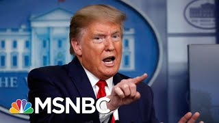 Trump's Absurd Claim 'If We Didn't Do Any Testing, We Would Have Very Few Cases' | Deadline | MSNBC
