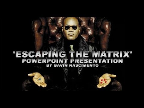 Escaping The Matrix: Full Presentation