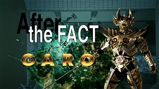 After the Fact: Garo